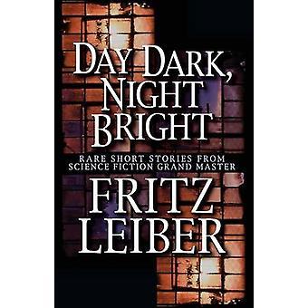 Day Dark Night Bright by Leiber & Fritz