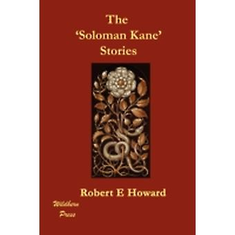 The Soloman Kane Stories by Howard & Robert E