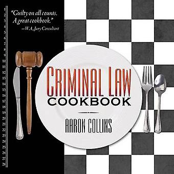 Criminal Law Cookbook by Collins & Aaron