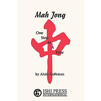 Mah Jong One Step at a Time by Gelbman & Alain