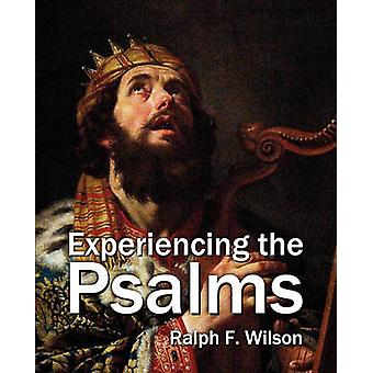 Experiencing the Psalms by Wilson & Ralph F.