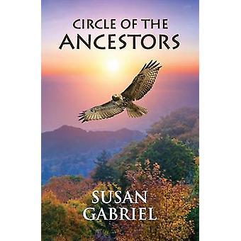 Circle of the Ancestors by Gabriel & Susan