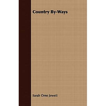 Country ByWays by Jewett & Sarah Orne