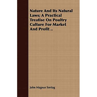 Nature and Its Natural Laws A Practical Treatise on Poultry Culture for Market and Profit .. by Sontag & John Magnus
