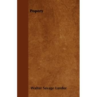 Popery by Landor & Walter Savage
