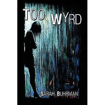 Too Wyrd by Buhrman & Sarah