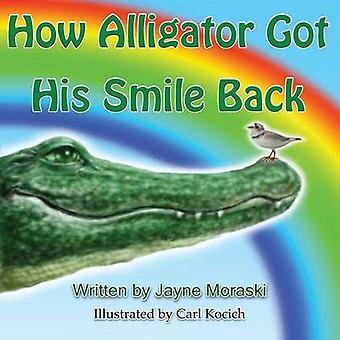 How Alligator Got His Smile Back by Moraski & Jayne