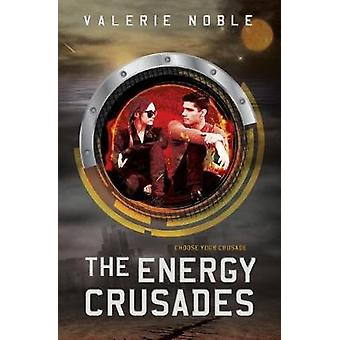 The Energy Crusades by Noble & Valerie
