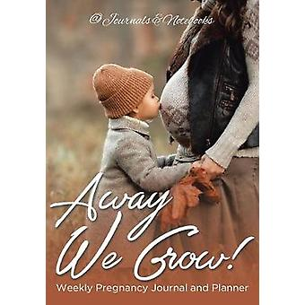 Away We Grow Weekly Pregnancy Journal and Planner by Journals Notebooks