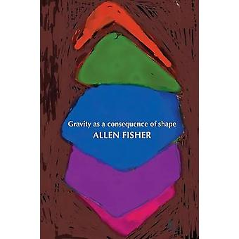Gravity as a consequence of shape by Fisher & Allen