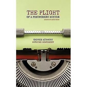 THE PLIGHT OF A POSTMODERN HUNTER by Shakhanov & Mukhtar