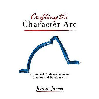Crafting the Character ARC by Jarvis & Jennie