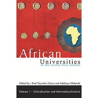 African Universities in the TwentyFirst Century von Zeleza & Paul & Tiyambe