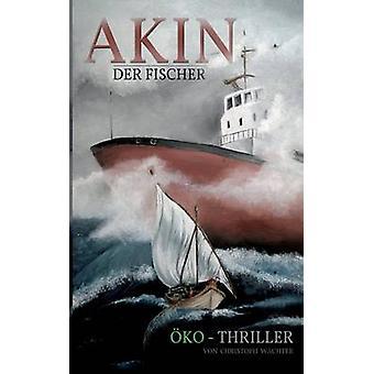 Akin der Fischer by Wachter & Christoph