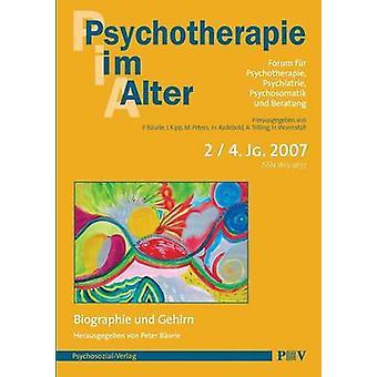 Psychotherapie im Alter Nr. 14 Biographie und Gehirn herausgegeben von Peter Burle by Burle & Peter