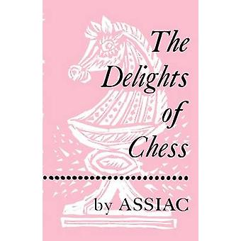 The Delights of Chess by Assiac by Assiac