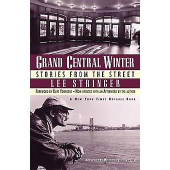 Grand Central Winter Stories from the Street by Stringer & Lee