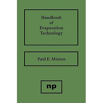 Handbook of Evaporation Technology by Minton & Paul E.