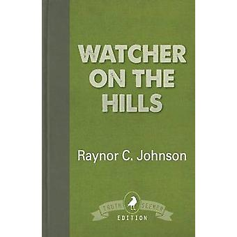 Watcher on the Hills by Johnson & Raynor C.