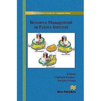 Resource Management in Future Internet by Poulkov & Vladimir