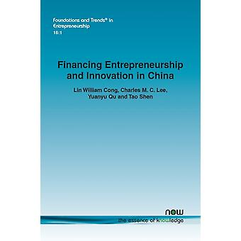 Financing Entrepreneurship and Innovation in China by Lin William Cong & Charles M C Lee & Yuanyu Qu & Tao Shen