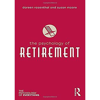 The Psychology of Retirement by Doreen Rosenthal - 9780815347088 Book