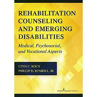 Rehabilitation Counseling and Emerging Disabilities - Medical - Psycho