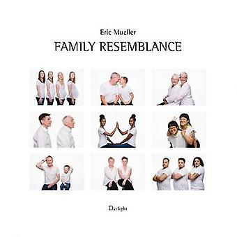 Family Resemblance - Finding Yourself in Others by Eric Mueller - 9781