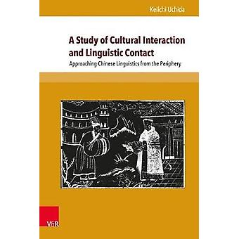 A Study of Cultural Interaction and Linguistic Contact - Approaching C