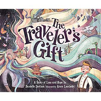 The Traveler'S Gift - A Story of Loss and Hope by Danielle Davison - 9