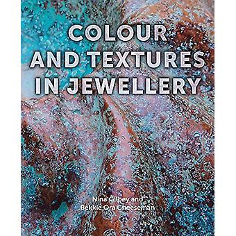 Colour and Textures in Jewellery by Nina Gilbey - 9781785005770 Book