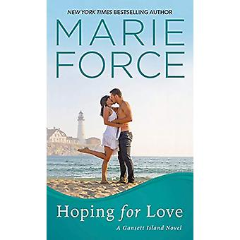 Hoping for Love by Marie Force - 9781420146912 Book
