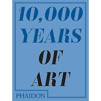 10 -000 Years of Art by Larry Ball - 9780714849690 Book