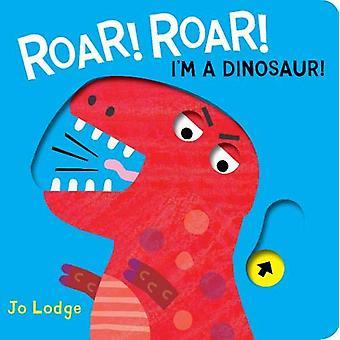 Roar! Roar! I'm a Dinosaur! by Jo Lodge - 9781910716854 Book