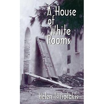 A House of White Rooms by Helen Tsiriotakis