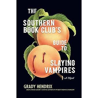 Southern Book Club&apos's Guide to Slaying Vampires av Grady Hendrix -