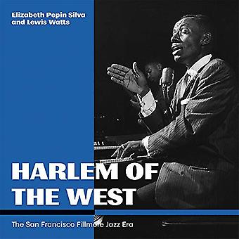 Harlem of the West - The San Francisco Fillmore Jazz Era by Elizabeth