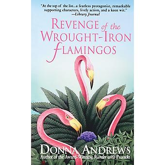 Revenge of the WroughtIron Flamingos par donna Andrews, directrice de la recherche en thérapie