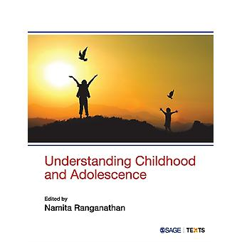 Understanding Childhood and Adolescence by Edited by Namita Ranganathan