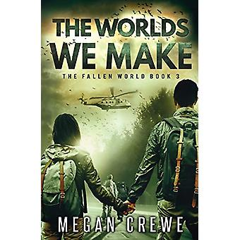 The Worlds We Make by Megan Crewe - 9780995216990 Book