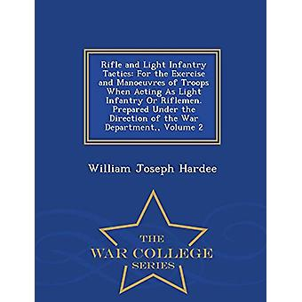 Rifle and Light Infantry Tactics - For the Exercise and Manoeuvres of