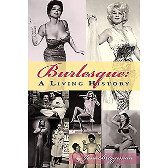 Burlesque - A Living History by Jane Briggman - 9781593934699 Book