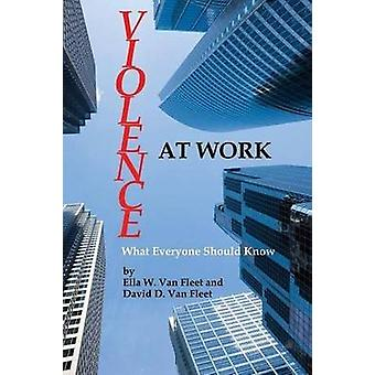 العنف في العمل -- ما يجب أن يعرف الجميع من قبل ايلا دبليو فان أسطول -- 97