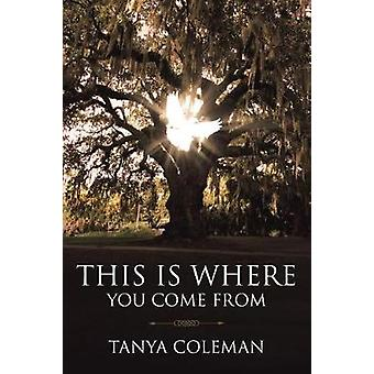 This Is Where You Come from by Tanya Coleman - 9781641147163 Book