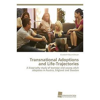 Transnational Adoptions and Life-Trajectories by Baum-Breuer Elizabet