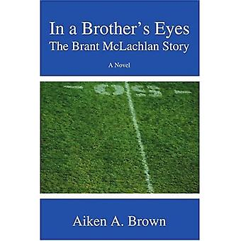 In a Brothers Eyes: The Brant Mclachlan Story