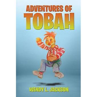 Adventures of Tobah door Wendy L Jackson