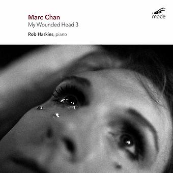 Rob Haskins (Piano) - Chan: My Wounded Head 3 [CD] USA import