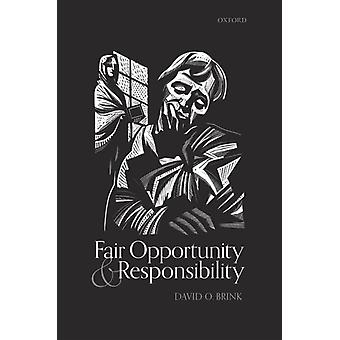 Fair Opportunity and Responsibility by Brink & David O. Distinguished Professor of Philosophy & Distinguished Professor of Philosophy & University of California & San Diego