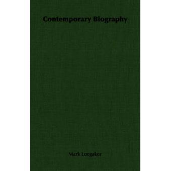 Hedendaagse biografie door Longaker & Mark